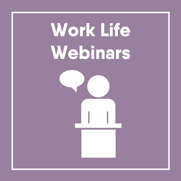 Work Life Webinars